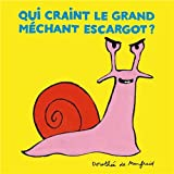 Qui craint le grand méchant escargot ?