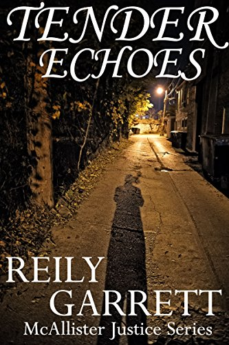 Tender Echoes: A Dark Prequel to Digital Velocity (The McAllister Justice Series)