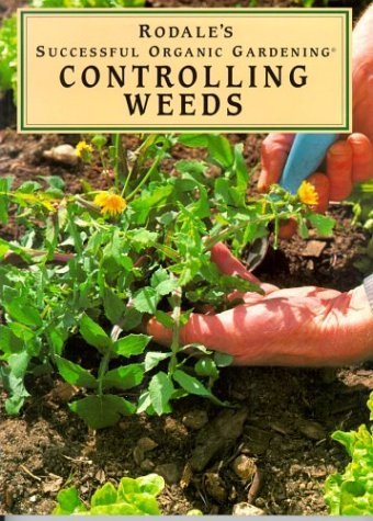 Controlling Weeds (Rodale's Successful Organic Gardening) by Erin Hynes (1995-09-03)