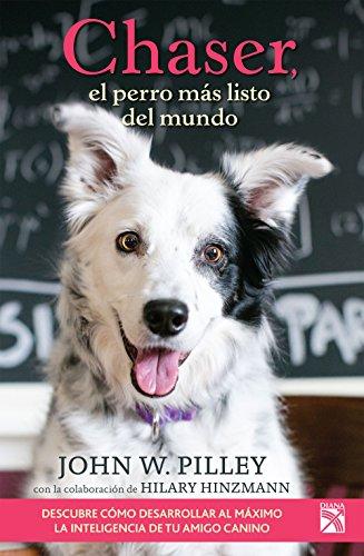Chaser, el perro más listo del mundo de John Pilley