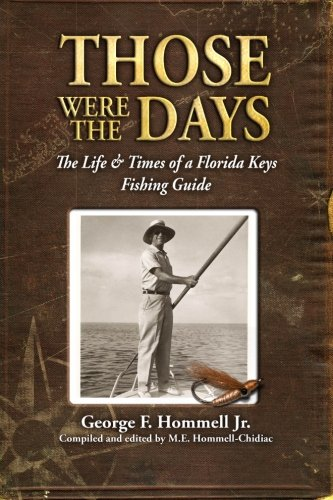 Those Were The Days: The Life & Times of a Florida Keys Fishing Guide - Florida Flats Fishing