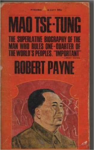 Mao Tse-Tung: A Biography, Payne, Robert