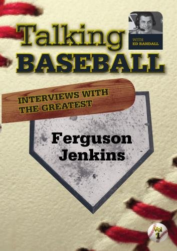 Talking Baseball with Ed Randall - Chicago Cubs - Ferguson Jenkins Vol.1 ()