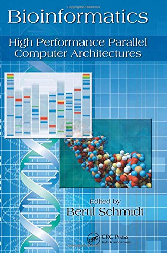 Bioinformatics: High Performance Parallel Computer Architectures (Embedded Multi-Core Systems) by Brand: CRC Press