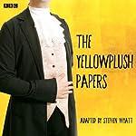 The Yellowplush Papers (Classic Serial)   William Makepeace Thackeray,Stephen Wyatt (adaptation)