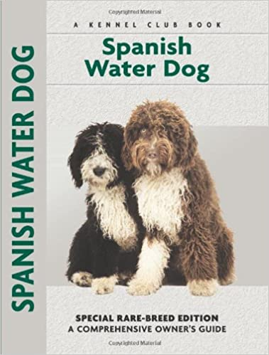 Spanish Water Dog: Special Rare-Breed Editiion : A Comprehensive Owners Guide