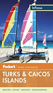 Fodor's In Focus Turks & Caicos Islands (Trave