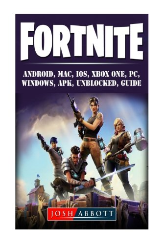 Fortnite Android Mac Ios Xbox One Pc Windows Apk Unblocked