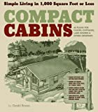img - for Compact Cabins: Simple Living in 1000 Square Feet or Less by Rowan, Gerald (2010) Paperback book / textbook / text book