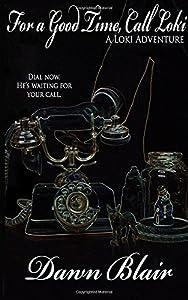 For a Good Time, Call Loki (A Loki Adventure)