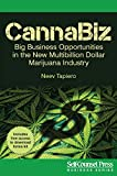 CannaBiz: Big Business Opportunities in the New Multibillion Dollar Marijuana Industry (Business Series)