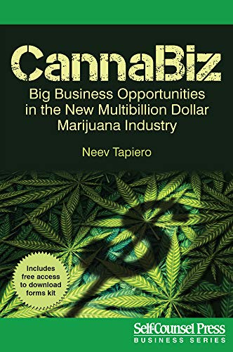 CannaBiz: Big Business Opportunities in the New Multibillion Dollar Marijuana Industry (Business Series) by Self-Counsel Press