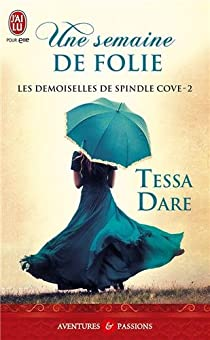 Les demoiselles de Spindle Cove, tome 2 : Une semaine de folie par Dare