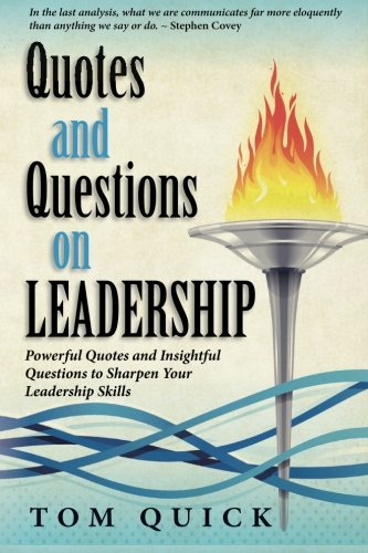 Quotes and Questions on Leadership: Powerful Quotes and Insightful Questions to Sharpen Your Leadership Skills