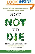 #2: How Not to Die: Discover the Foods Scientifically Proven to Prevent and Reverse Disease