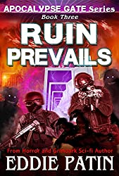 Ruin Prevails (Apocalypse Gate Book 3): An EMP End of the World Survival Series about Americans Resisting Monsters, Weird Cosmic Horror, and Portals from ... Fantasy Scifi Horror Surviving TEOTWAWKI))