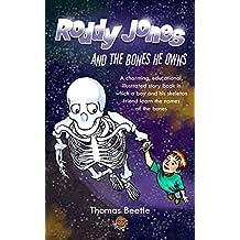Roddy Jones and the Bones He Owns: A Children's Book About Bones