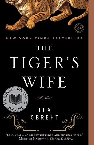 The Tiger's Wife: A Novel by [Obreht, Téa]