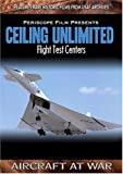 Ceiling Unlimited Flight Test Centers Edwards Air Force Base and Wright Field