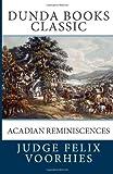 Acadian Reminiscences, Judge Felix Voorhies, 146378838X