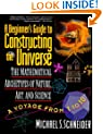 A Beginner's Guide to Constructing the Universe: Mathematical Archetypes of Nature, Art, and Science