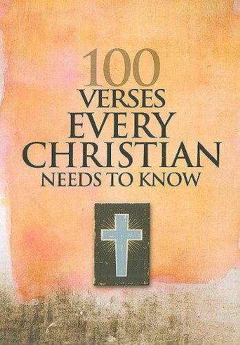 100 Verses Every Christian Needs to Know (100 Best Bible Verses To Memorize)