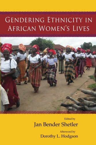 Gendering Ethnicity in African Women's Lives (Women in Africa and the Diaspora)