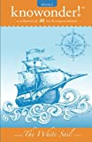 img - for The White Sail: a collection of 31 read-aloud stories for kids (knowonder! stories) book / textbook / text book
