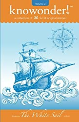 The White Sail: a collection of 31 read-aloud stories for kids (knowonder! stories)