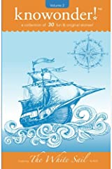 The White Sail: a collection of 31 read-aloud stories for kids (knowonder! stories) Paperback