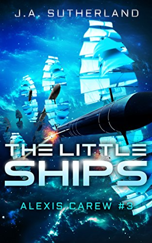 Little Ships - The Little Ships (Alexis Carew Book 3)