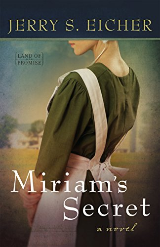 Miriam's Secret (Land of Promise Book 1) by [Eicher, Jerry S.]