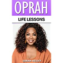 Oprah: Life lessons: (Oprah Winfrey, Oprah Book Club, Inspirational, Motivation, Oprah Winfrey Book Club)