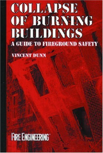 Collapse of Burning Buildings: A Guide to Fireground Safety (Firefighter Survival Training Series) by Vincent Dunn (1988-05-03)