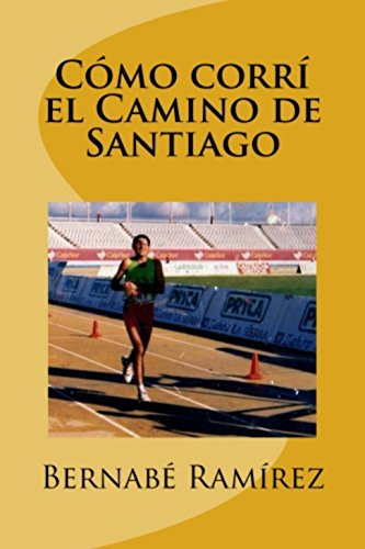 Amazon.com: Cómo corrí el Camino de Santiago (Spanish Edition) eBook ...