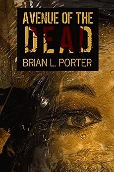 Avenue of the Dead by [Porter, Brian L.]