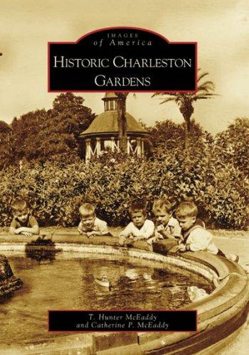 Historic Charleston Gardens (SC) (Images of America) PDF