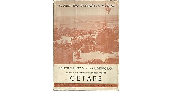 ENTRE PINTO Y VALDEMORO.: Amazon.es: Florentino. CASTAÑEDA ...