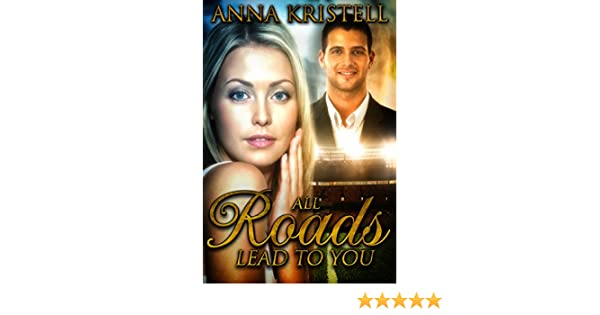 Amazon All Roads Lead To You Fab Five Book 8 Ebook Anna