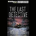 The Last Detective: An Elvis Cole - Joe Pike Novel, Book 9 | Robert Crais