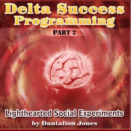 Delta Success Programming Part 2 - Lighthearted Social (Delta Success Programming)