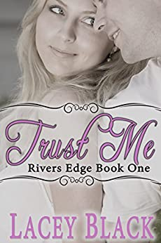 Trust Me (Rivers Edge Book 1) by [Black, Lacey]