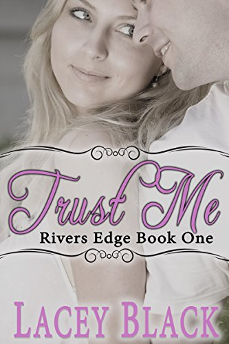 Trust Me (Rivers Edge Book 1) (English Edition)