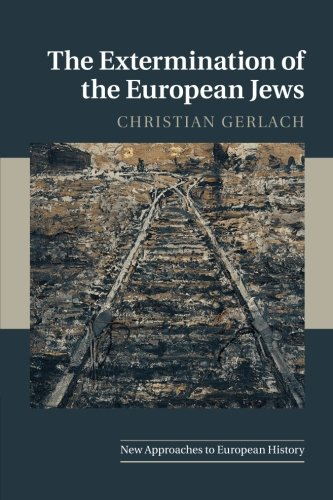 The Extermination of the European Jews (New Approaches to European History)