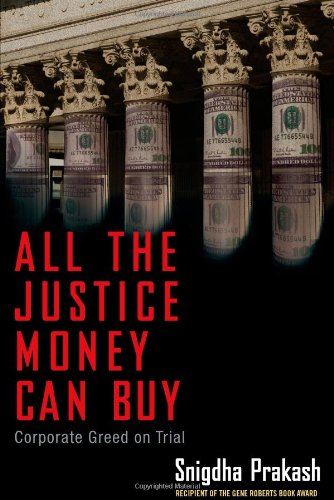 All the Justice Money Can Buy: Corporate Greed on Trial