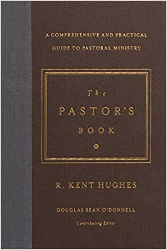 The pastors book a comprehensive and practical guide to pastoral the pastors book a comprehensive and practical guide to pastoral ministry r kent hughes douglas sean odonnell 9781433545870 amazon books fandeluxe Gallery