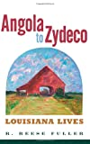 Angola to Zydeco, R. Reese Fuller, 1617031291