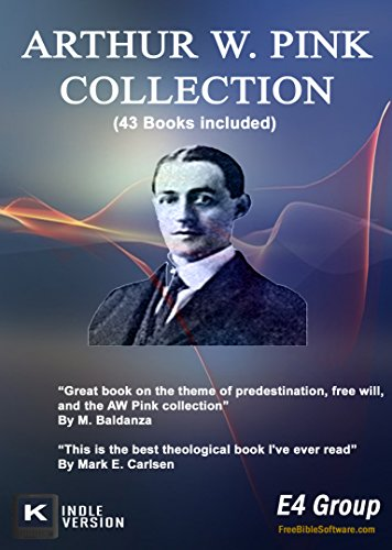 Arthur W. Pink Collection (43 Volumes) (Pink Collection)