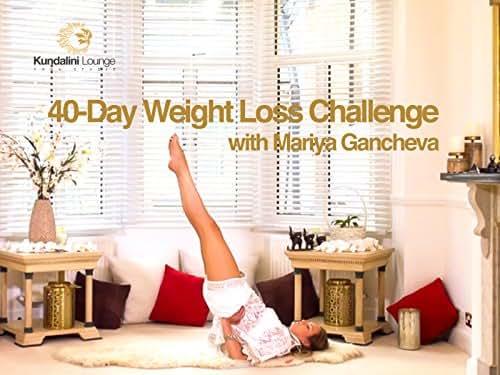 The 40 Day Weight Loss Challenge with Mariya Gancheva