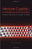Venture Capital and the Finance of Innovation, 2nd Edition by Metrick, Andrew, Yasuda, Ayako 2nd edition (2010) Hardcover